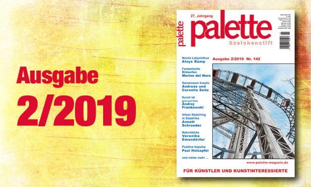palette 2/2019 – jetzt erschienen