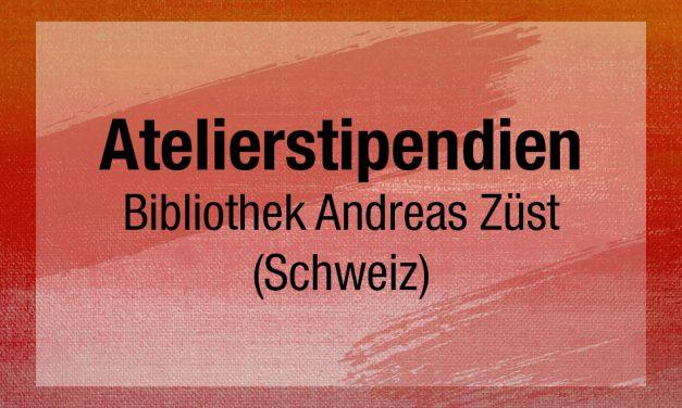 Atelierstipendien Bibliothek Andreas Züst (CH)