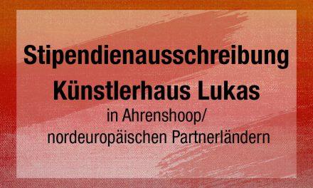 Stipendienausschreibung des Künstlerhauses Lukas für 2020/2021