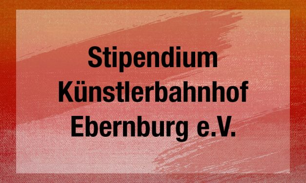 Stipendium Künstlerbahnhof Ebernburg e.V.