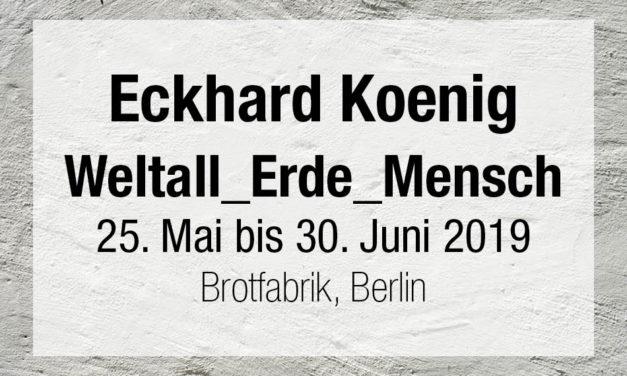 Eckhard Koenig – Weltall_Erde_Mensch