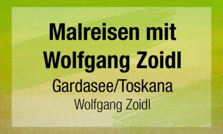 Malreisen mit Wolfgang Zoidl
