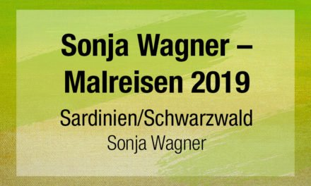 Sonja Wagner – Malreisen 2019