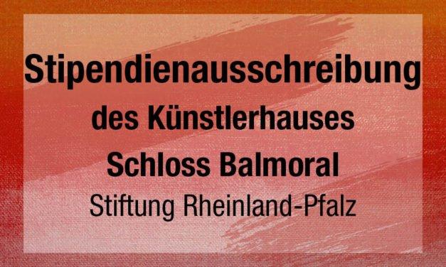 Stipendienausschreibung des Künstlerhauses Schloss Balmoral