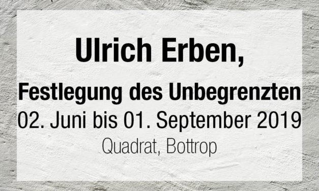 Ulrich Erben – Festlegung des Unbegrenzten