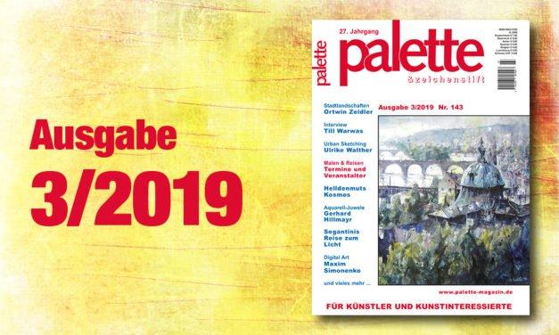 palette 3/2019 – ab sofort im Handel
