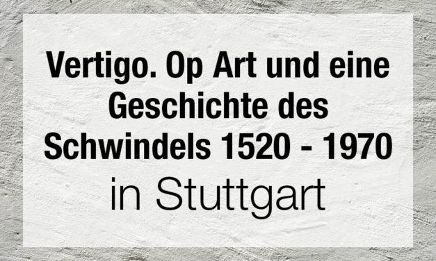 Vertigo. Op Art und eine Geschichte des Schwindels 1520 – 1970