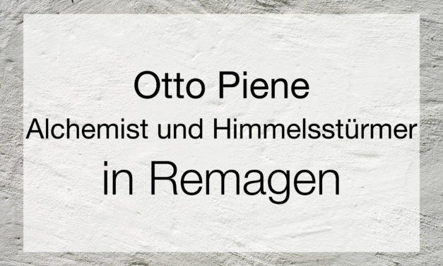 Otto Piene – Alchemist und Himmelsstürmer