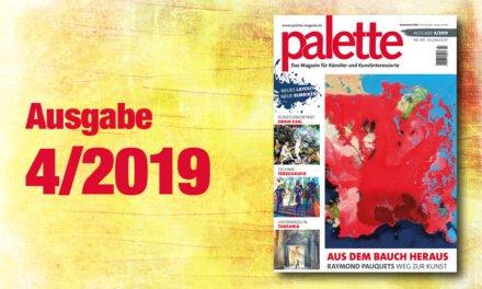 palette 4/2019 – ab sofort im Handel