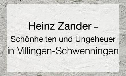 Heinz Zander – Schönheiten und Ungeheuer