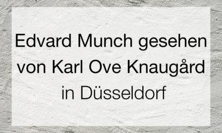 Edvard Munch gesehen von Karl Ove Knausgård