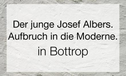 Der junge Josef Albers. Aufbruch in die Moderne.
