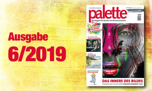 palette 6/2019 – ab sofort im Handel