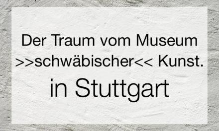 Der Traum vom Museum »schwäbischer« Kunst. Das Kunstmuseum Stuttgart im Nationalsozialismus