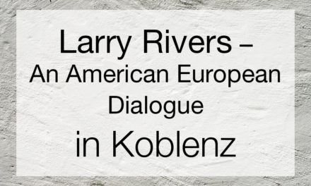 Larry Rivers – An American European Dialogue