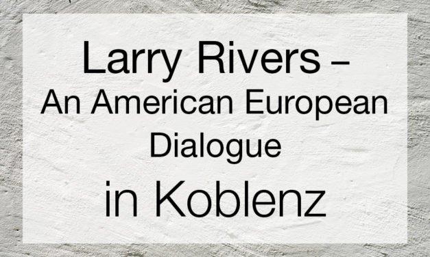 Larry Rivers – An American European Dialogue