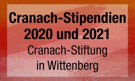 Cranach-Stipendien 2020 und 2021