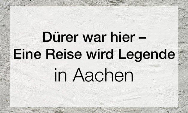 Dürer war hier – Eine Reise wird Legende