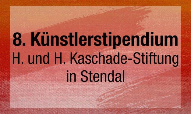 8. Ausschreibung des Künstlerstipendium der H. und H. Kaschade-Stiftung