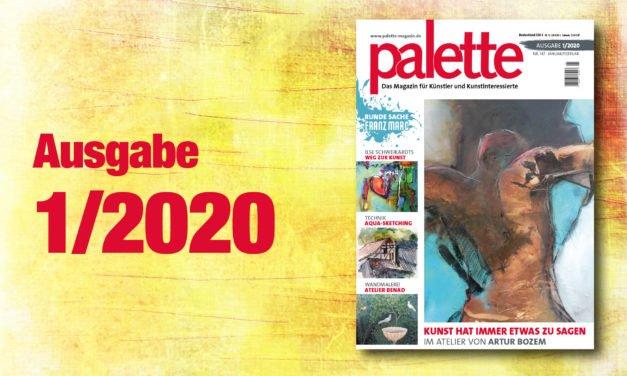 palette 1/2020 – ab sofort erhältlich