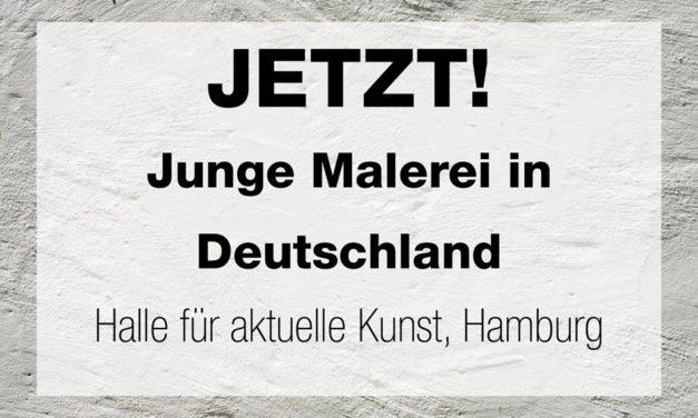 JETZT! Junge Malerei in Deutschland
