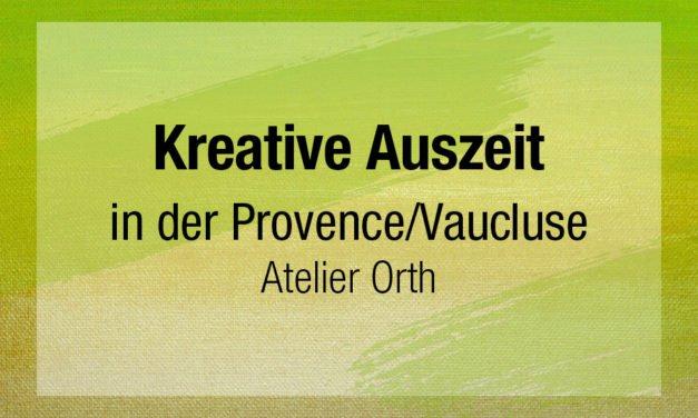 Kreative Auszeit in der Provence/Vaucluse