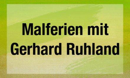 Malferien mit Gerhard Ruhland