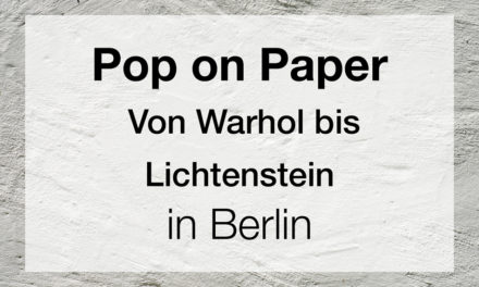 Pop on Paper – Von Warhol bis Lichtenstein