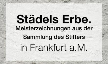 Städels Erbe. Meisterzeichnungen aus der Sammlung des Stifters