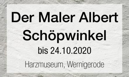 Der Maler Albert Schöpwinkel 1830 – 1910 | Eine Hommage