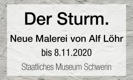 Der Sturm. Neue Malerei von Alf Löhr