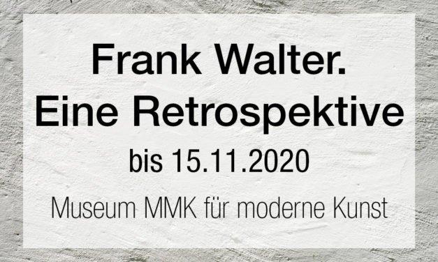Frank Walter. Eine Retrospektive