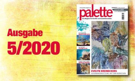 palette 5/2020 – ab sofort erhältlich