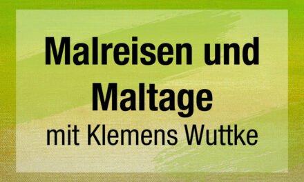 Malreisen und Maltage mit Klemens Wuttke