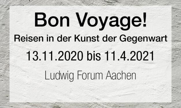 Bon Voyage! Reisen in der Kunst der Gegenwart