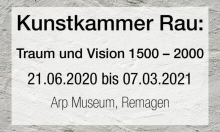 Kunstkammer Rau: Traum und Vision 1500 – 2000