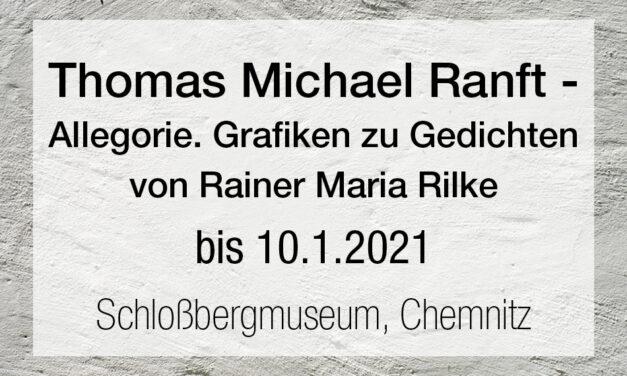 Thomas Michael Ranft – Allegorie. Grafiken zu Gedichten von Rainer Maria Rilke