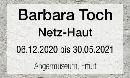 Barbara Toch. Netz-Haut