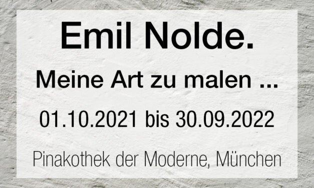 Emil Nolde. Meine Art zu malen …