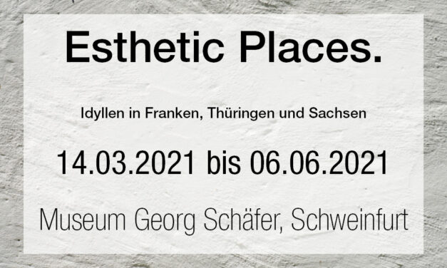 Esthetic Places. Idyllen in Franken, Thüringen und Sachsen