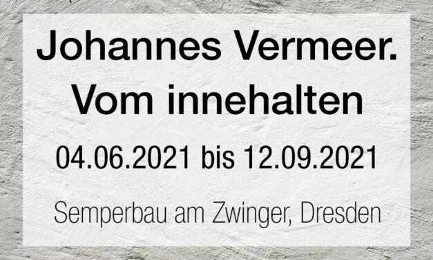 Johannes Vermeer. Vom innehalten