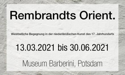 Rembrandts Orient. Westöstliche Begegnung in der Kunst des 17. Jhdts