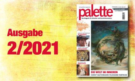 palette 2/2021 – ab sofort erhältlich