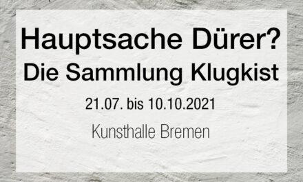 Hauptsache Dürer? Die Sammlung Klugkist