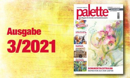 palette 3/2021 – ab sofort erhältlich