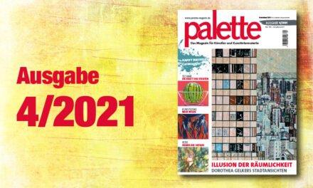 palette 4/2021 – ab sofort erhältlich