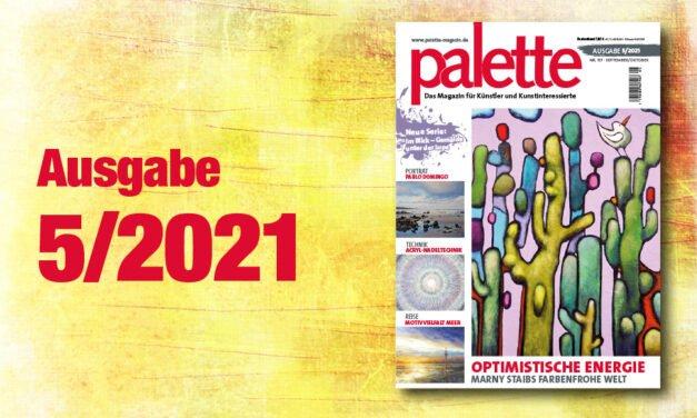 palette 5/2021 – ab sofort erhältlich